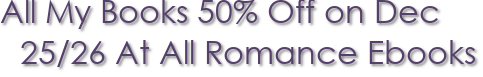 All My Books 50% Off on Dec 25/26 At All Romance Ebooks
