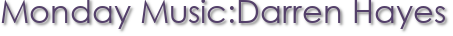 Monday Music:Darren Hayes