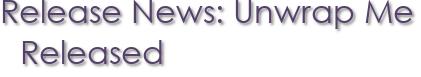 Release News: Unwrap Me Released