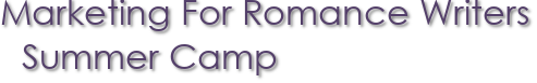 Marketing For Romance Writers Summer Camp