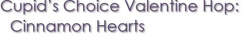 Cupid's Choice Valentine Hop: Cinnamon Hearts