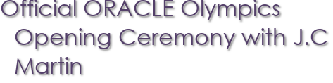Official ORACLE Olympics Opening Ceremony with J.C Martin