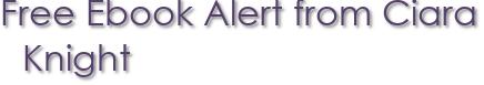 Free Ebook Alert from Ciara Knight